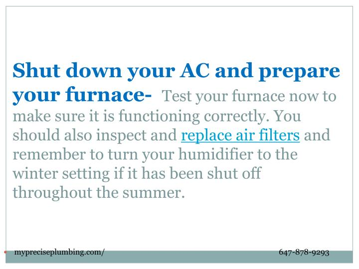 Shut down your AC and prepare your furnace-
