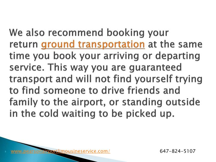 We also recommend booking your return