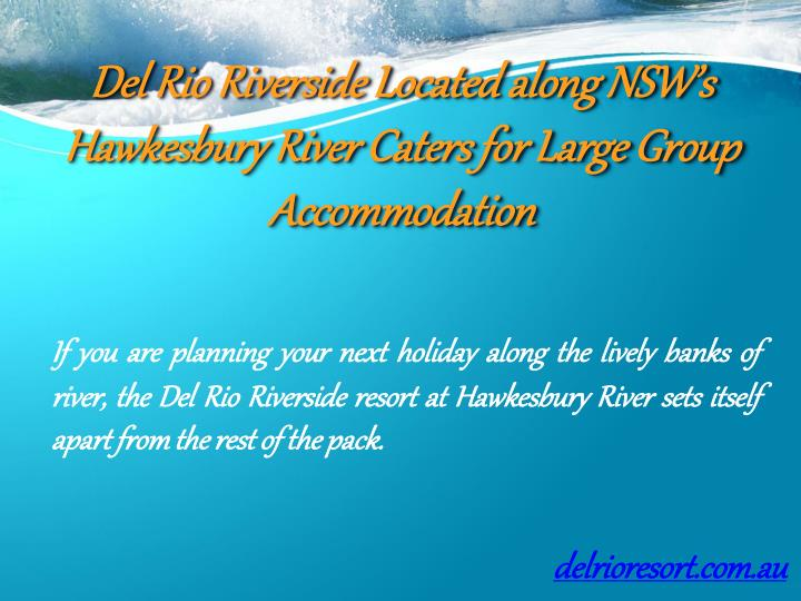 Del rio riverside located along nsw s hawkesbury river caters for large group accommodation