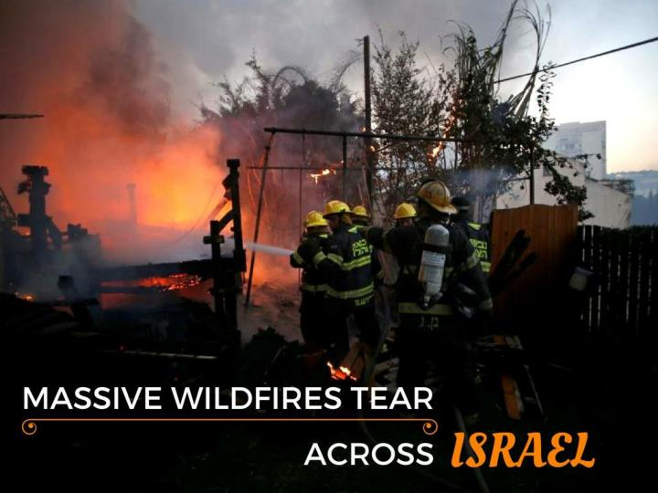gigantic out of control fires tear crosswise over israel n.