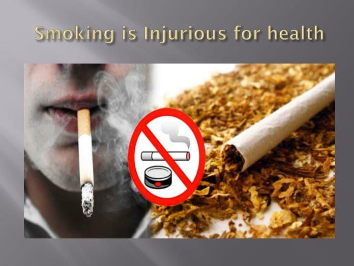 Smoking is injurious for health