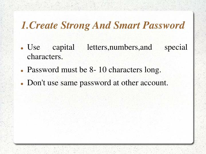 1 create strong and smart password