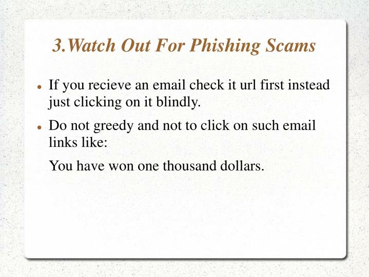 3.Watch Out For Phishing Scams