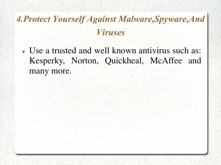 4.Protect Yourself Against Malware,Spyware,And Viruses