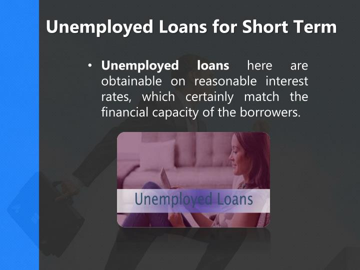 Unemployed loans for short term