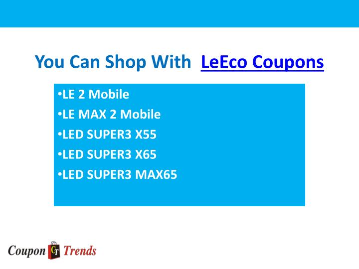 You can shop with leeco coupons