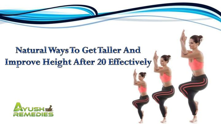 Natural Ways To Get Taller And Improve Height After 20 Effectively