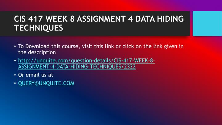 Cis 417 week 8 assignment 4 data hiding techniques1