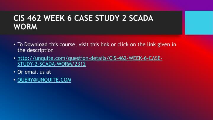 Cis 462 week 6 case study 2 scada worm1
