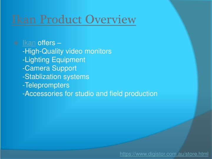 Ikan Product Overview