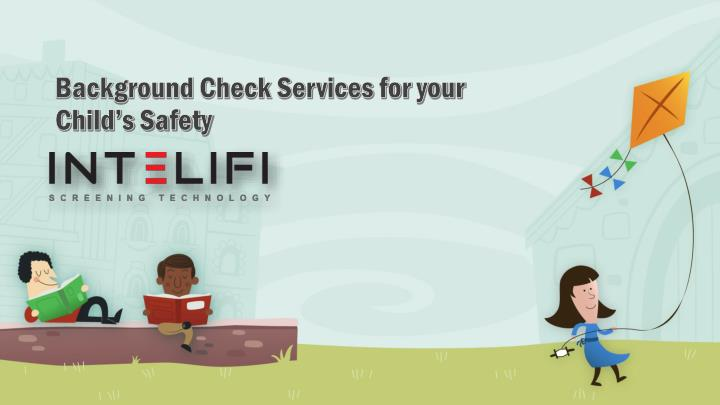 Background check services for your child s safety