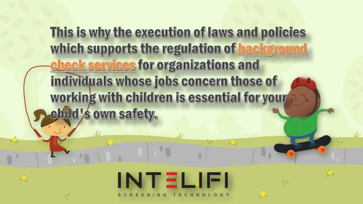 This is why the execution of laws and policies which supports the regulation of