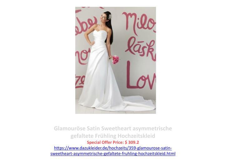 Glamouröse Satin Sweetheart asymmetrische gefaltete Frühling Hochzeitskleid