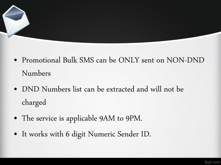 Promotional Bulk SMS can be ONLY sent on NON-DND Numbers