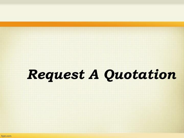 Request A Quotation