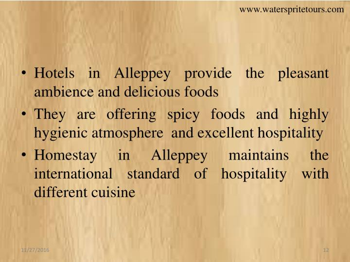Hotels in Alleppey provide the pleasant ambience and delicious foods