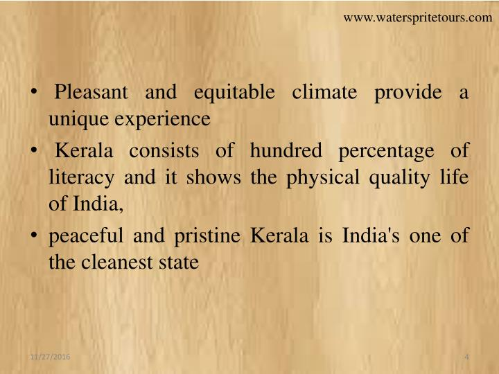 Pleasant and equitable climate provide a unique experience
