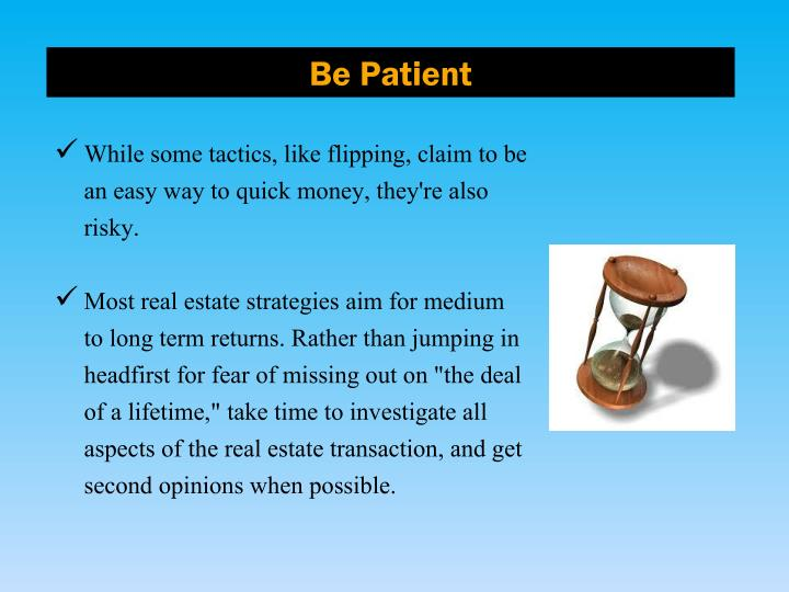While some tactics, like flipping, claim to be an easy way to quick money, they're also risky.