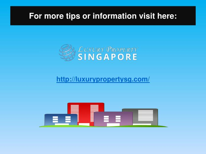 For more tips or information visit here: