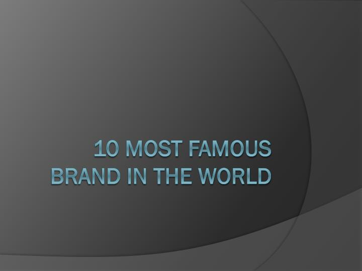10 most famous brand in the world n.