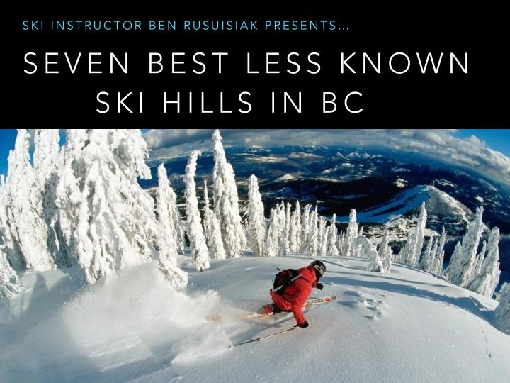 SKI INSTRUCTOR BEN RUSUISIAK PRESENTS…