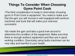 things to consider when choosing gyms point cook4