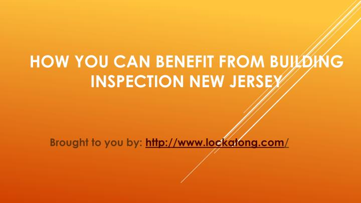 How You Can Benefit From Building Inspection New Jersey