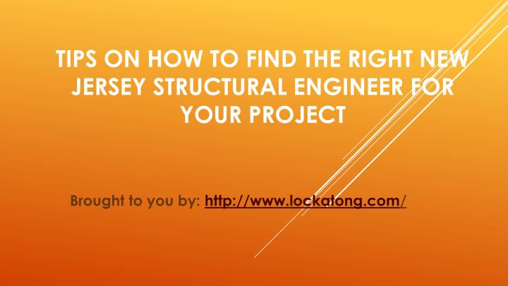 Tips On How To Find The Right New Jersey Structural Engineer For Your Project