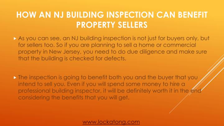 As you can see, an NJ building inspection is not just for buyers only, but for sellers too. So if you are planning to sell a home or commercial property in New Jersey, you need to do due diligence and make sure that the building is checked for defects.