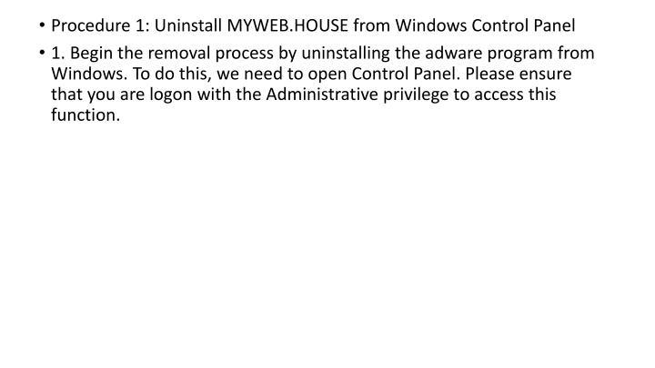 Procedure 1: Uninstall MYWEB.HOUSE from Windows Control Panel