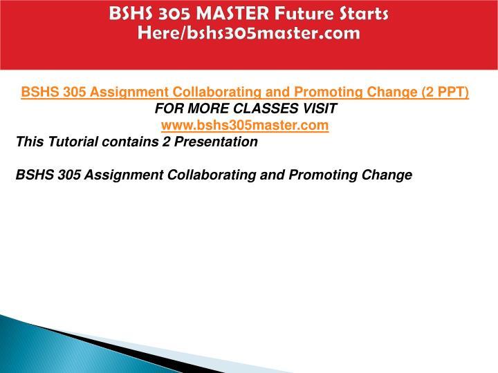 Bshs 305 master future starts here bshs305master com1