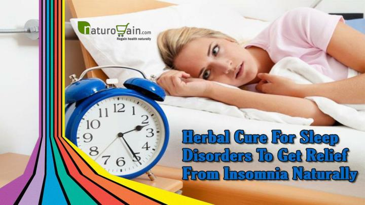 Herbal cure for sleep disorders to get relief from insomnia naturally