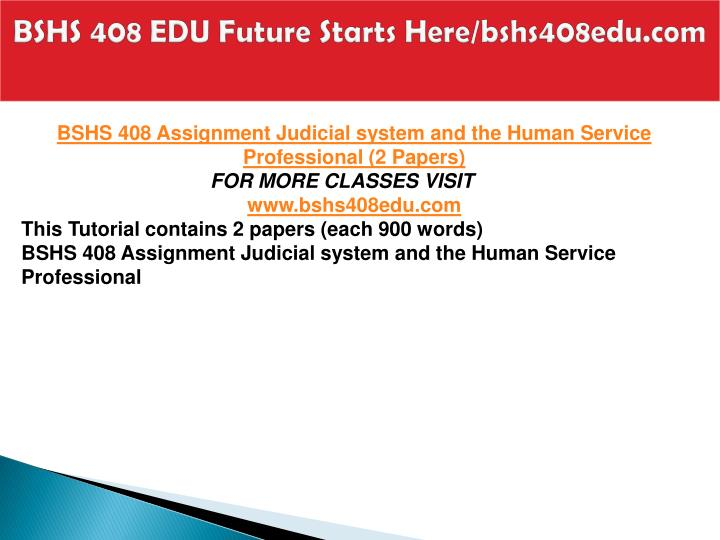 Bshs 408 edu future starts here bshs408edu com1