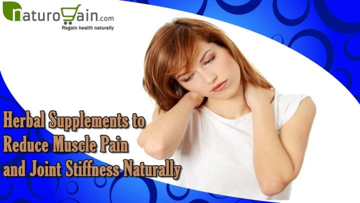 Herbal supplements to reduce muscle pain and joint stiffness naturally