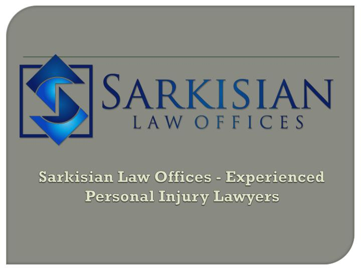 Sarkisian law offices experienced personal injury lawyers