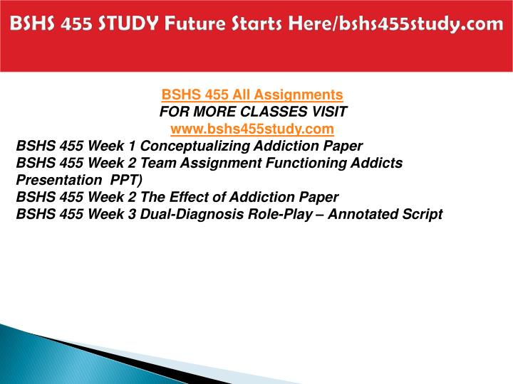 Bshs 455 study future starts here bshs455study com2