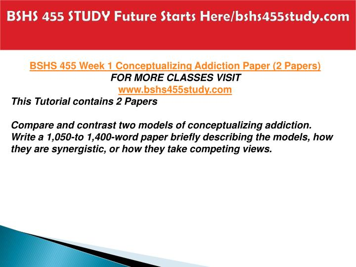 BSHS 455 STUDY Future Starts Here/bshs455study.com
