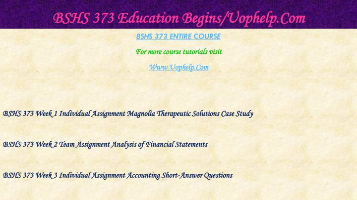 Bshs 373 education begins uophelp com1