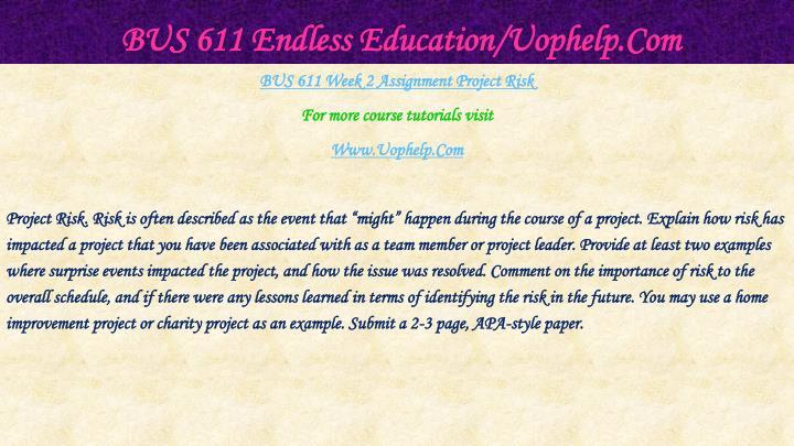 BUS 611 Endless Education/Uophelp.Com
