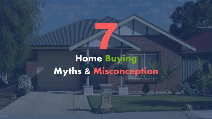 Top 7 home buying myths misconception