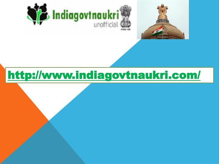 http://www.indiagovtnaukri.com/