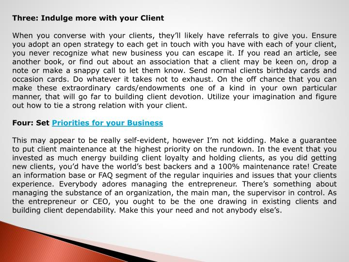 Three: Indulge more with your Client