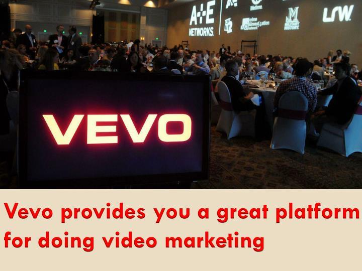 Vevo provides you a great platform