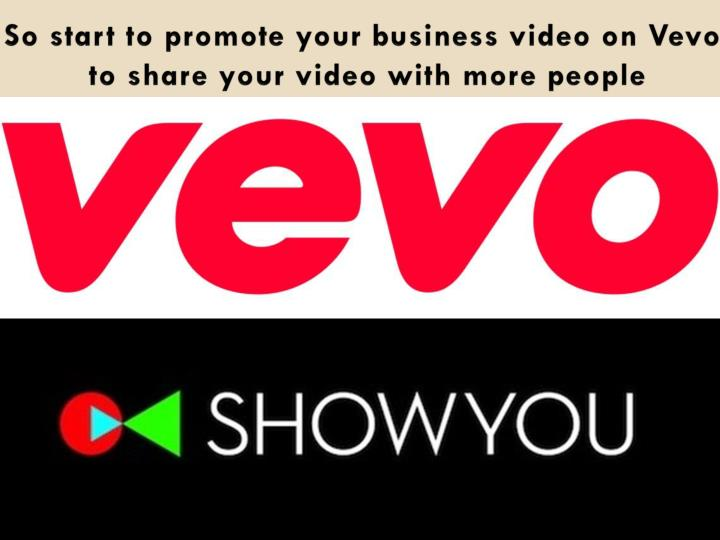 So start to promote your business video on Vevo