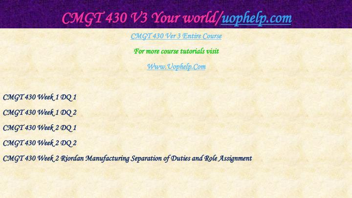 Cmgt 430 v3 your world uophelp com1