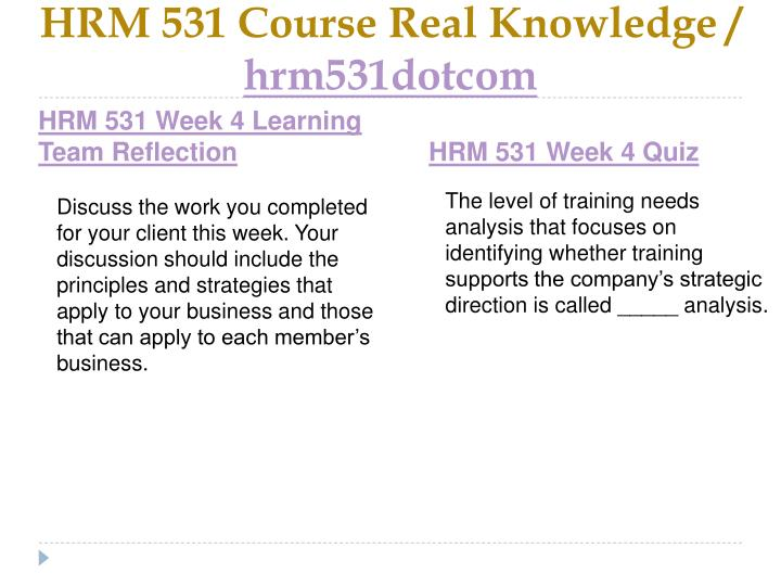 HRM 531 Course Real Knowledge /