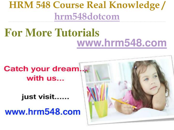 hrm 548 course real knowledge hrm548dotcom n.