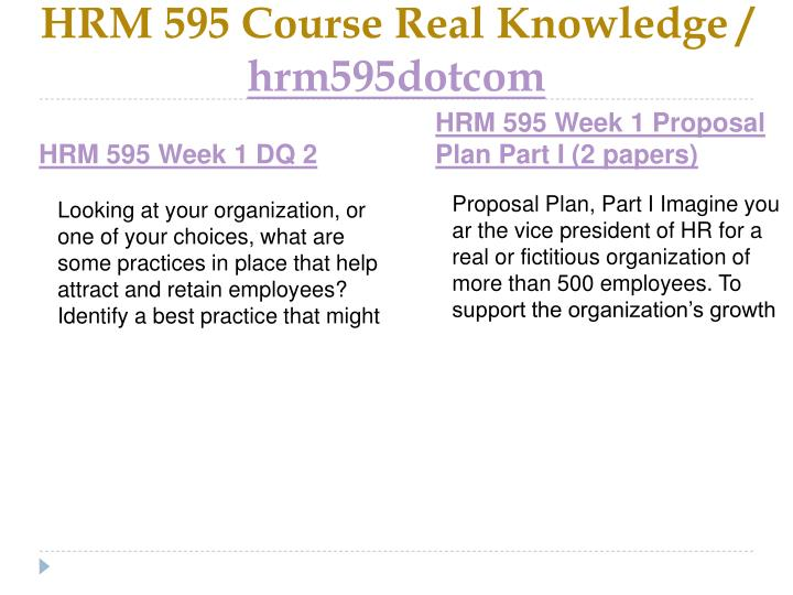 Hrm 595 course real knowledge hrm595dotcom2