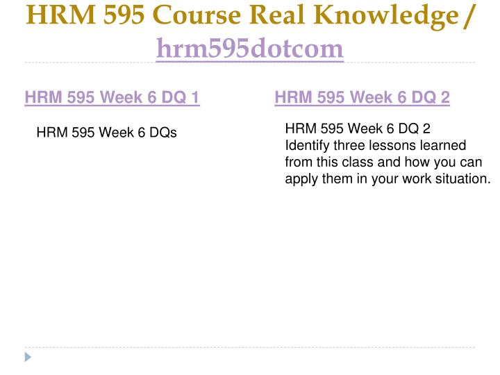 HRM 595 Course Real Knowledge /