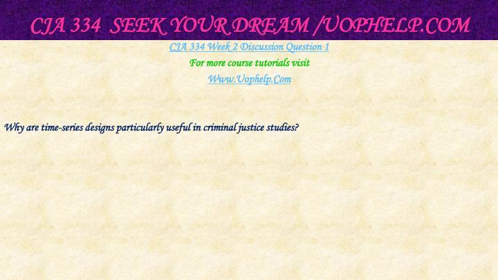 CJA 334  Seek Your Dream /